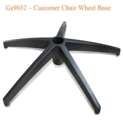 Gs9032 – Customer Chair Wheel Base
