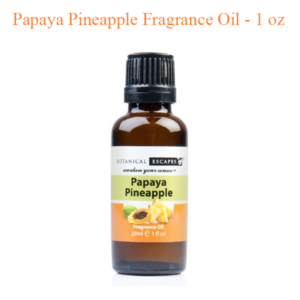 Botanical Escapes Herbal Spa Pedicure – Fruity – Tea Collection – Papaya Pineapple Fragrance Oil – 1 oz