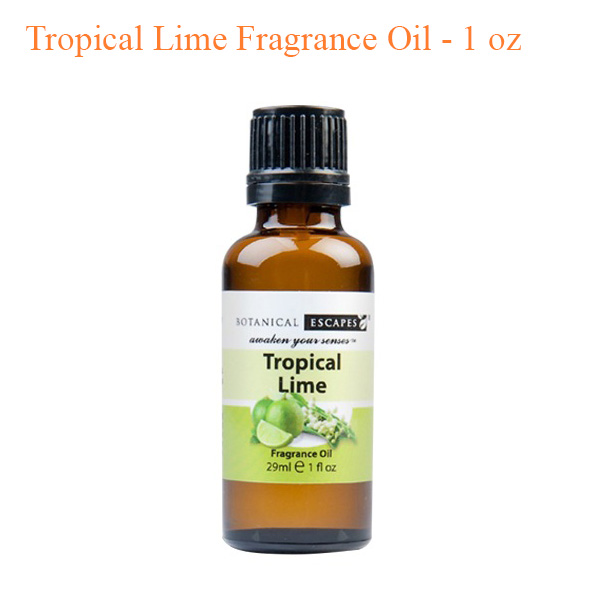 Botanical Escapes Herbal Spa Pedicure – Fruity – Tea Collection – Tropical Lime Fragrance Oil – 1 oz