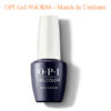 Sơn Gel OPI #GCK04 – March In Uniform