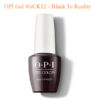 OPI Gel GCK12 Black To Reality 100x100 - Sơn Gel OPI #GCK12 - Black To Reality