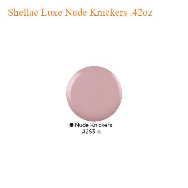Shellac Luxe Nude Knickers .42oz - Sản phẩm mua nhiều