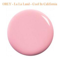 ORLY – La La Land – Cool In California