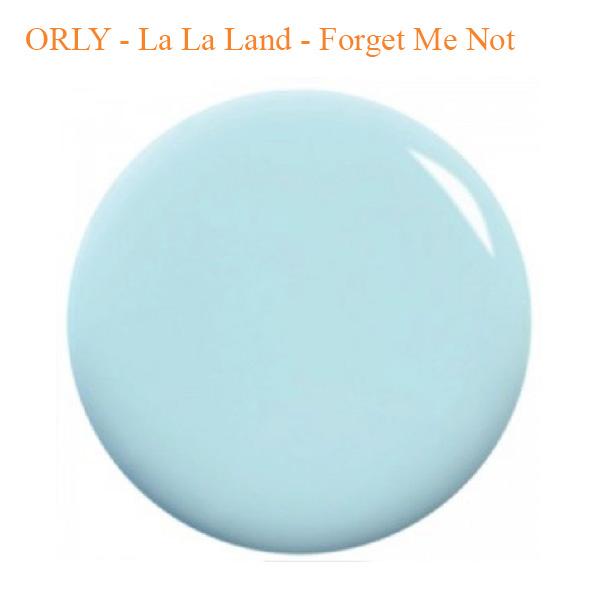 ORLY – La La Land – Forget Me Not