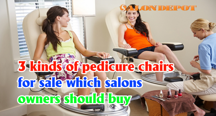 3 kinds of pedicure chairs for sale which salons owners should buy